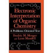 Electronic Interpretation of Organic Chemistry by Mandell Menger