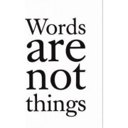 Words are Not Things by Jack Gardner