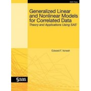Generalized Linear and Nonlinear Models for Correlated Data by SAS Institute