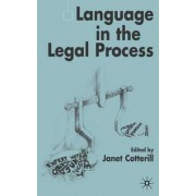 Language in the Legal Process by Janet Cotterill