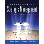 Essentials of Strategic Management by J. David Hunger