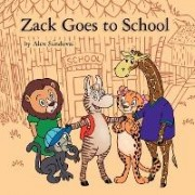 Zack Goes to School by Alex Sandoval
