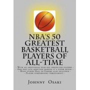 NBA's 50 Greatest Basketball Players of All-Time by Johnny Osaki