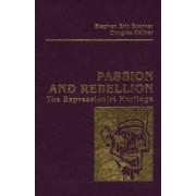 Passion and Rebellion by Distinguished Professor of Political Science and Director for Global Relations Center for the Study of Genocide and Human Rights Stephen Eric Bronner