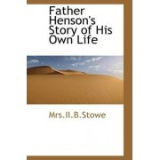 Father Henson's Story of His Own Life by Mrs II B Stowe