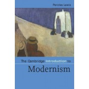 The Cambridge Introduction to Modernism by Pericles Lewis