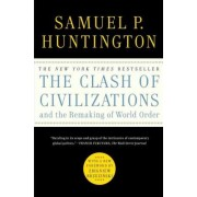 The Clash of Civilizations and the Remaking of World Order by Albert J Weatherhead III University Professor Samuel P Huntington