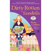 Dirty Rotten Tendrils by Kate Collins