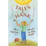 Tales of Hank: The Six Fingered Man, Who Could Turn Things Beautiful