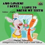 Amo Lavarmi I Denti I Love to Brush My Teeth: Italian English Bilingual Edition