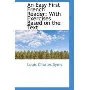 An Easy First French Reader with Exercises Based on the Text by Louis Charles Syms