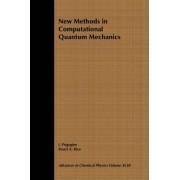 New Methods in Computational Quantum Mechanics: v. 93 by Ilya Prigogine
