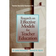 Research on Effective Models for Teacher Education by D. John McIntyre