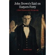 John Brown's Raid on Harpers Ferry by Jonathan Earle