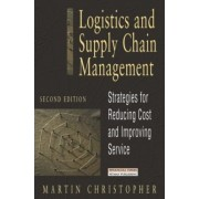 Logistics And Supply Chain Management - Strategies For Reducing Cost And Improving Service