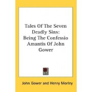 Tales of the Seven Deadly Sins by John Gower