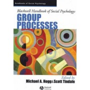 Blackwell Handbook of Social Psychology by Michael A. Hogg