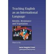 Teaching English as an International Language by Phan Le Ha