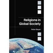 Religions in Global Society by Peter Beyer