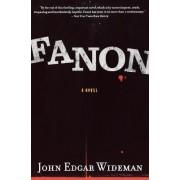Fanon by John Edgar Wideman