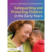 Safeguarding and Protecting Children in the Early Years by James Reid