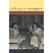 Talking to Strangers by Danielle S. Allen