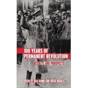 100 Years of Permanent Revolution by Bill Dunn