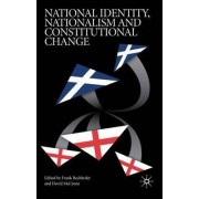 National Identity, Nationalism and Constitutional Change by Frank Bechhofer