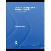 Climate Change and Armed Conflict by James R. Lee