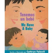 Tenemos Un Bebe / We Have a Baby by Cathryn Falwell