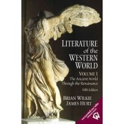 Literature of the Western World: v. 1 by Brian Wilkie