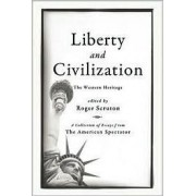 Liberty and Civilization by Roger Scruton