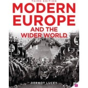 Modern Europe and the Wider World by Dermot Lucey