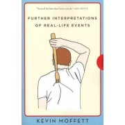 Further Interpretations of Real-Life Events by Kevin Moffett
