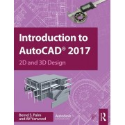 Introduction to AutoCAD 2017: 2D and 3D Design