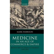 Medicine in an age of Commerce and Empire by Mark Harrison