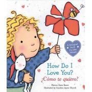 How Do I Love You? / Como Te Quiero? by Marion Dane Bauer