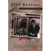 The Town and the City by Jack Kerouac