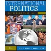 International Politics on the World Stage, Brief by John T. Rourke