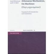 Athenaeus Mechanicus, on Machines by Professor of Classics David Whitehead