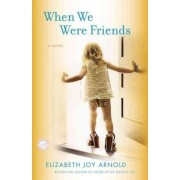 When We Were Friends by Elizabeth Arnold