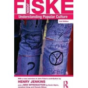 Understanding Popular Culture by John Fiske