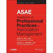 ASAE Handbook of Professional Practices in Association Management by John B. Cox