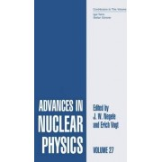 Advances in Nuclear Physics: Volume 27 by J. W. Negele