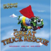 The Great Truck Rescue by Jon Scieszka