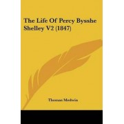 The Life Of Percy Bysshe Shelley V2 (1847) by Thomas Medwin