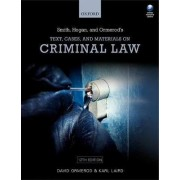 Smith, Hogan, & Ormerod's Text, Cases, & Materials on Criminal Law by Professor David Ormerod