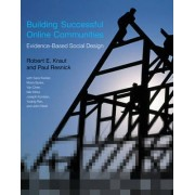 Building Successful Online Communities by Robert E. Kraut