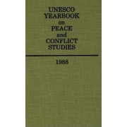 UNESCO Yearbook on Peace and Conflict Studies 1988 1988 by UNESCO
