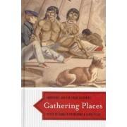Gathering Places by Carolyn Podruchny